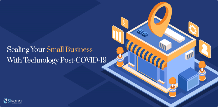 Scaling Your Small Business With Technology Post-COVID-19