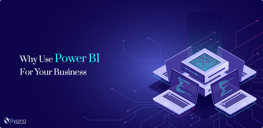 Why Use Power BI For Your Business